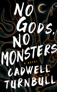 Image showing cover of book No Gods, No Monsters: a Novel by Cadwell Turnbull